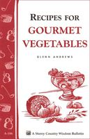 Recipes for Gourmet Vegetables, Glenn Andrews