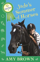 Jade's Summer of Horses: Pony Tales Book 4, Amy Brown