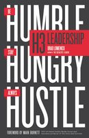 H3 Leadership: Be Humble. Stay Hungry. Always Hustle, Brad Lomenick