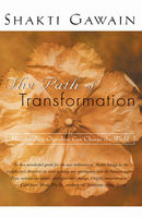 The Path of Transformation, Shakti Gawain