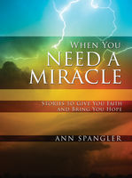 When You Need a Miracle, Ann Spangler