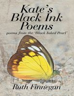 Kate's Black Ink Poems: Poems from the 'Black Inked Pearl, Ruth Finnegan