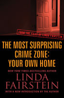 Most Surprising Crime Zone: Your Own Home, Linda Fairstein