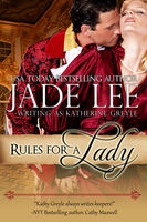 Rules for a Lady (A Lady's Lessons, Book 1), Jade Lee