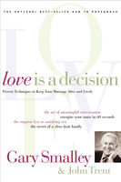 Love Is A Decision, Gary Smalley, John Trent