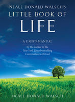Neale Donald Walsh's Little Book of Life, Neale Donald Walsch