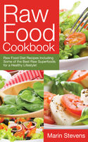Raw Food Cookbook, Marin Stevens