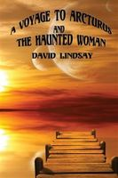 Voyage to Arcturus & The Haunted Woman, David Lindsay