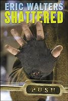 Shattered, Eric Walters