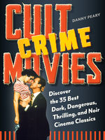 Cult Crime Movies, Danny Peary