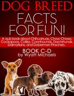 Dog Breed Facts for Fun! Book C-D, Wyatt Michaels