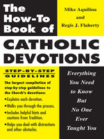 The How-To Book of Catholic Devotions, Mike Aquilina, Regis Flaherty