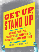Get Up, Stand Up, Bruce E.Levine