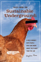 Tales From the Sustainable Underground, Stephen Hren