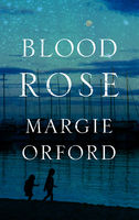 Blood Rose, Margie Orford