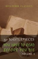 50 Masterpieces You Have To Read Before You Die: Volumes 1 To 3 (Golden Deer Classics), Bram Stoker, Charles Dickens, D.H Lawrence, George Eliot, Golden Deer Classics, James Joyce, Jane Austen, Joseph Conrad, Leo Tolstoy, Oscar Wilde