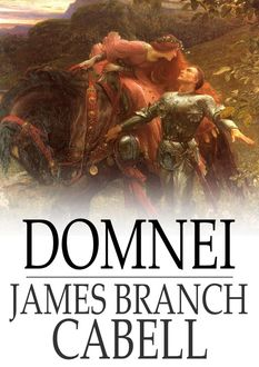 Domnei / A Comedy of Woman-Worship, James Branch Cabell