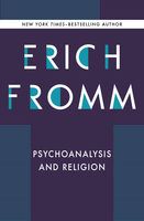 Psychoanalysis and Religion, Erich Fromm