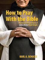How to Pray With the Bible, Karl Schultz