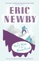 A Short Walk in the Hindu Kush, Eric Newby