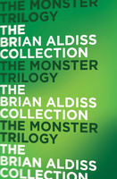 The Monster Trilogy, Brian Aldiss