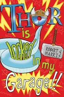 Thor Is Locked In My Garage!, Robert Harris