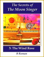 The Secrets of the Moon Singer 3: The Wind Rose, B Roman