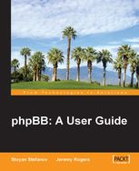 phpBB: A User Guide, Jeremy Rogers, Stoyan Stefanov