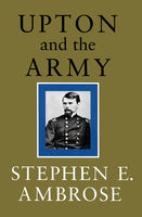 Upton and the Army, Stephen Ambrose