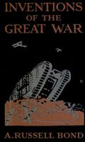 Inventions of the Great War, A.Russell Bond