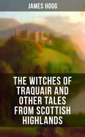 The Witches of Traquair and Other Tales from Scottish Highlands, James Hogg