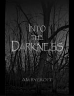 Into the Darkness, A.M.Rycroft