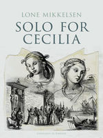 Solo for Cecilia, Lone Mikkelsen