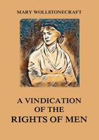 A Vindication of the Rights of Men, Mary Wollstonecraft
