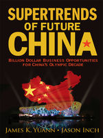 Supertrends of Future China, James K Yuann, Jason Inch