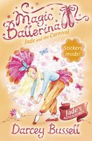 Jade and the Carnival (Magic Ballerina, Book 22), Darcey Bussell