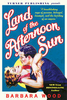 Land of the Afternoon Sun, Barbara Wood