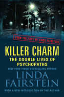 Killer Charm: The Double Lives of Psychopaths, Linda Fairstein