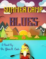 Summer Camp Blues, Glenn M Cosh