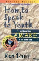 How to Speak to Youth . . . and Keep Them Awake at the Same Time, Ken Davis