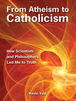 From Atheism to Catholicism, Kevin Vost