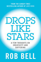 Drops Like Stars, Don Golden, Rob Bell