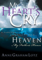 Lotz 2in1 (My Heart's Cry/My Father's House), Anne Graham Lotz