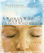A Woman Who Hurts, A God Who Heals, Elsa Kok