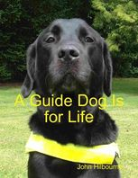 A Guide Dog Is for Life, John Hilbourne