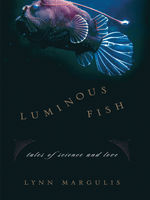 Luminous Fish, Lynn Margulis