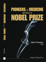 Pioneers of Medicine Without a Nobel Prize, Gilbert Thompson