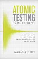 Atomic Testing in Mississippi, David Burke