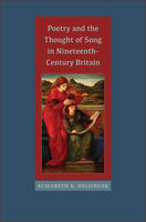 Poetry and the Thought of Song in Nineteenth-Century Britain, Elizabeth K.Helsinger