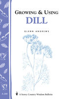 Growing & Using Dill, Glenn Andrews